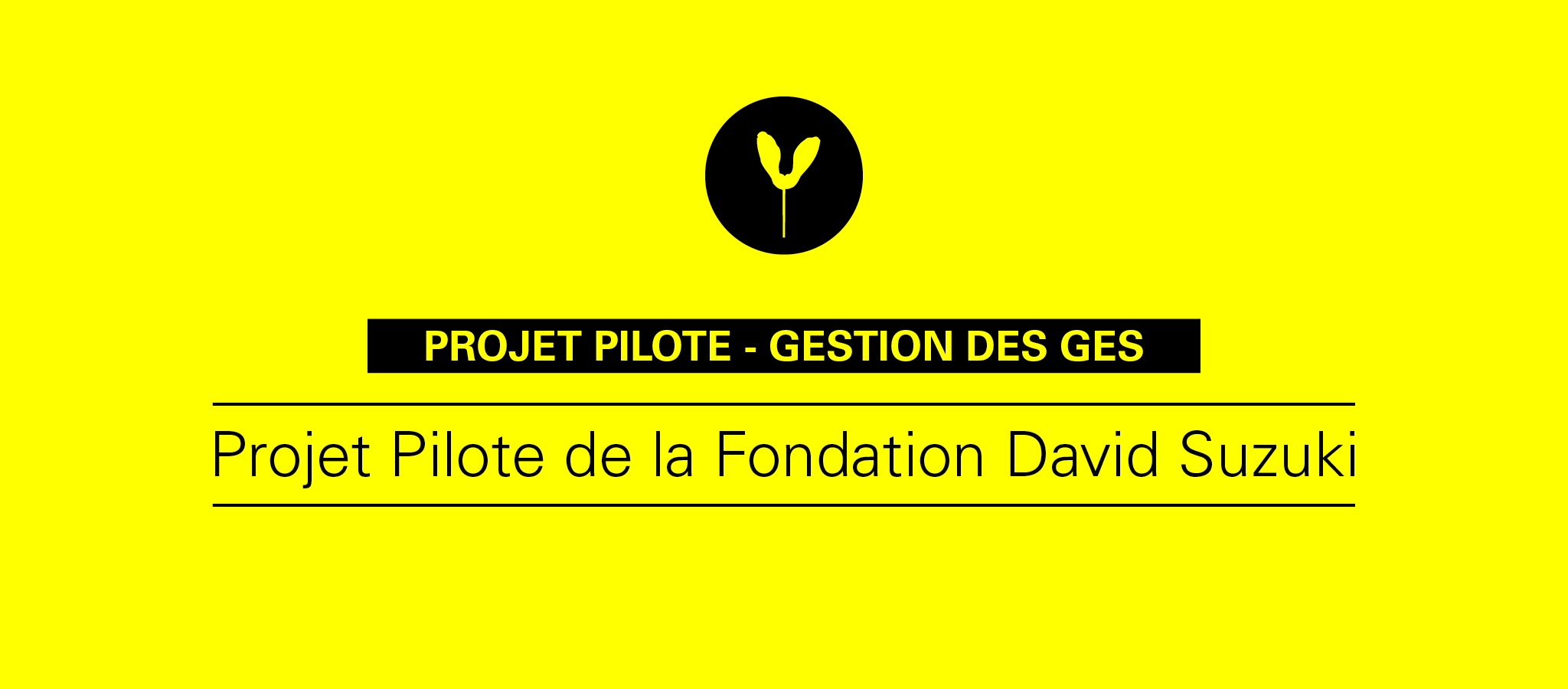KAKEE fait partie du projet Pilote Fondation David Suzuki.