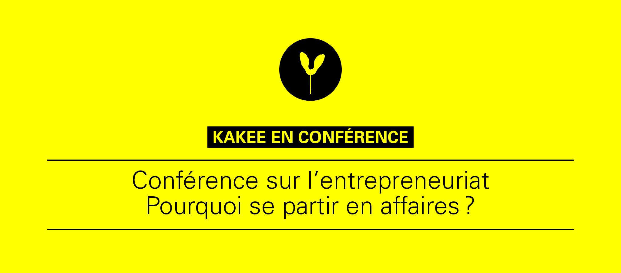 KAKEE donnera une conférence sur l'entrepreneuriat.